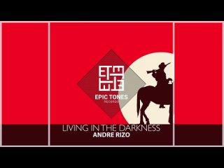 Andre Rizo - Living in the darkness (Original mix) ( 720 X 1280 ).mp4