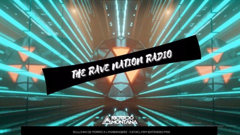 Sullivan De Morro Lynxbangerz Cataclysm The Rave Nation Radio Episode 02