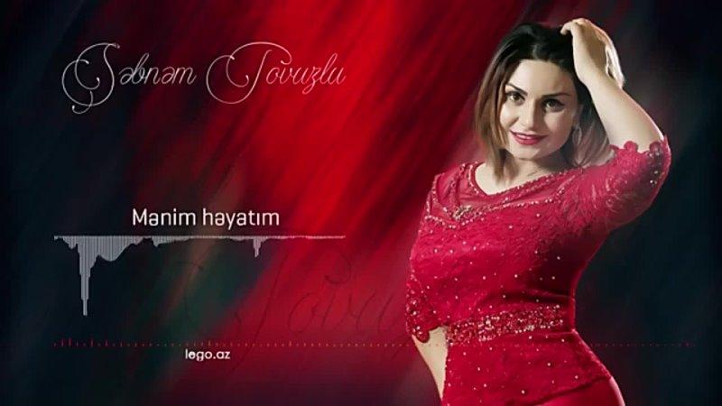 Şəbnəm Tovuzlu ft İbrahim Borçalı Mənim Həyatım