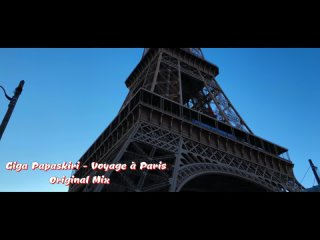 Giga Papaskiri - Voyage à Paris (Original Mix) (Видеоряд Евгений Слаква) Full HD