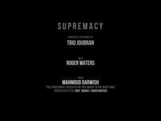 04_SUPREMACY [feat. Roger Waters & Mahmoud Darwish] - Le Trio Joubran