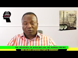Episode 17. 2019-08-09. THE INFLUENCE OF AFRICANS ON THE ROMAN EMPIRE. ARE BLACK AFRICAN PEOPLE CURSED