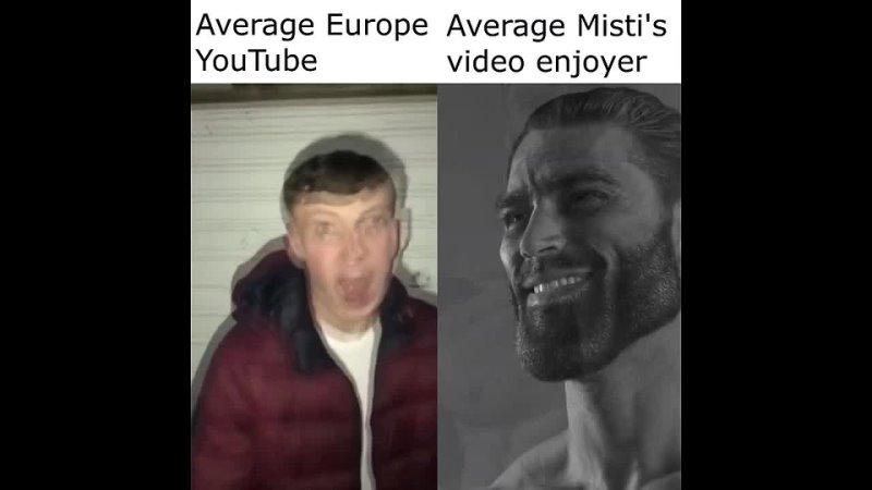 Average Misti's video enjoyer
