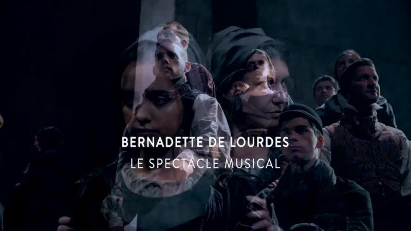 Bernadette de Lourdes Le spectacle musical évènement joue à nouveau en 2020