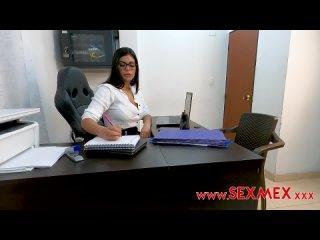 (SexMex) Sheila Ortega - Cogiendo Con La Asistente Del Director