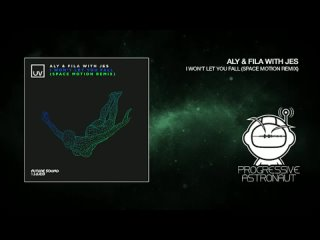 - Aly  Fila with JES  I Wont Let You Fall Space Motion Remix