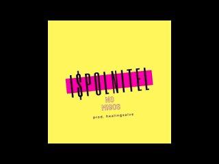I$POLNITEL - No Migos [ prod. healingsalve ]