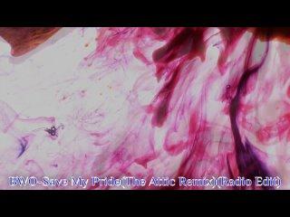 BWO-Save My Pride(The Attic Remix)(Radio Edit)