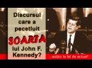 Discursul care a pecetluit soarta lui John F. Kennedy - astăzi la fel de actual!