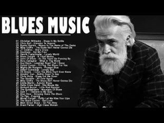 Blues Music - Greatest Blues Songs Ever - Best Blues Rock Songs Of All
