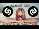 SHAZAM TOP 50 SONGS PLAYLIST 🔊 SHAZAM CHART TOP GLOBAL SONGS