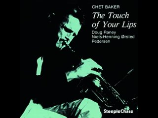 'The Touch of Your Lips'  Chet Baker Trio (360p)