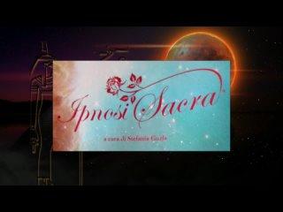 Viaggio spirituale in «Ipnosi Sacra»   diretta con Stefania Gorla