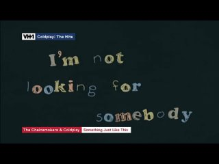 The Chainsmokers & Coldplay  Something Just Like This (VH1 Europe)