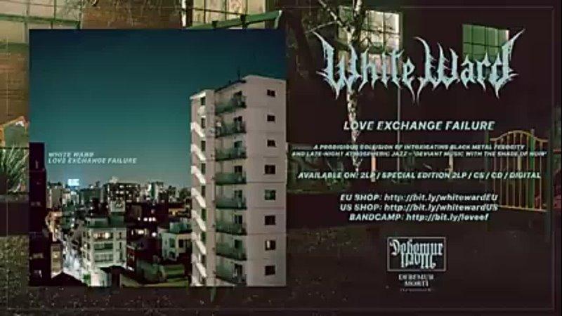 White Ward Love Exchange Failure Full album 240P mp4