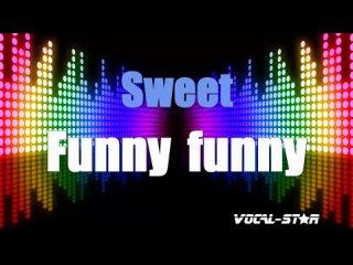 Sweet - Funny Funny (Karaoke Version) with Lyrics HD Vocal-Star Karaoke