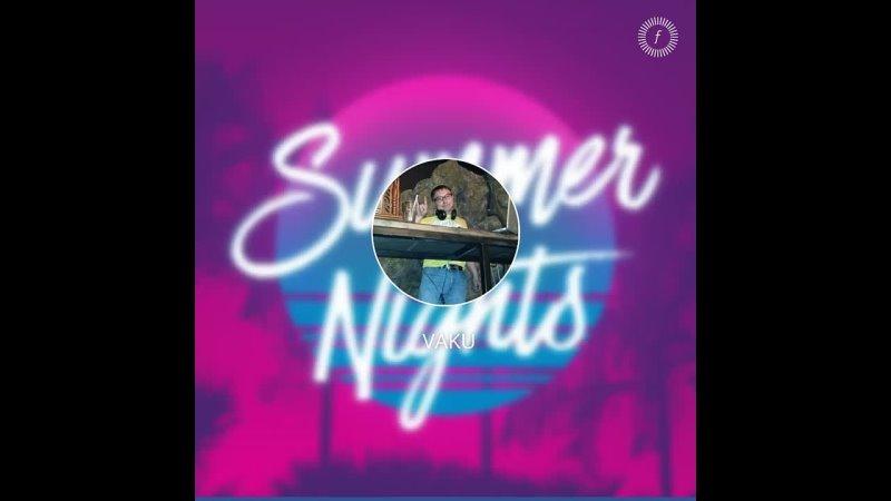VAKU Summer Nights downtempo mix