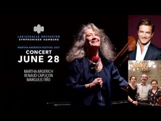 Martha Argerich Festival 2021: M. Argerich, Margulis Trio, A. Iliescu, D. Hyek, D. Röschmann, R. Capuçon (Hamburg, )