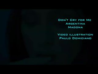 Don't cry for me Argentina Madonna ( 1080 X 1920 ).mp4