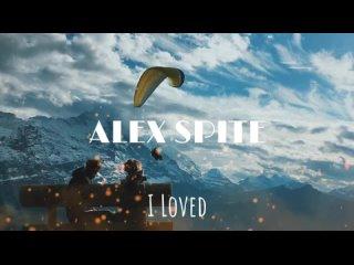 Alex Spite - I Loved ( 1076 X 1920 60fps ).mp4