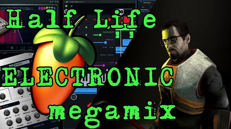 Half Life live electronic megamix
