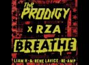 The Prodigy - Breathe feat. RZA Liam H and Rene LaVice Re-Amp 2021