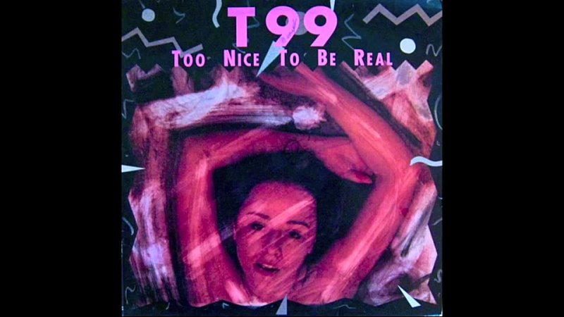 T99 Too Nice To Be Real 1989