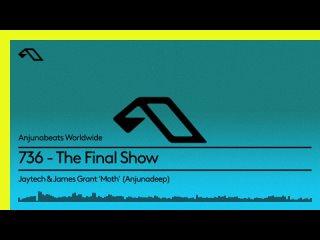 Anjunabeats Worldwide 736 - The Final Show 26-JUL-2021