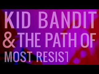 Kid Bandit  & The Path of Most Resistance - Hang Up