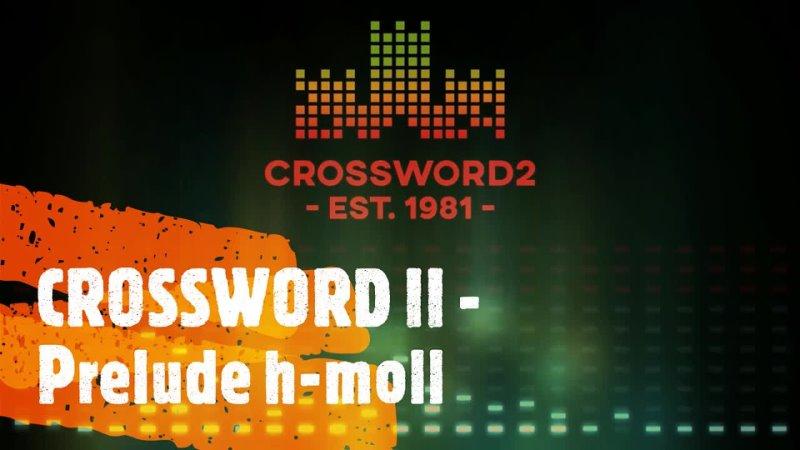 CROSSWORD II Prelude h moll