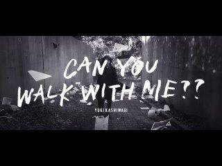 [MV] Kashiwagi Yuki - CAN YOU WALK WITH ME??