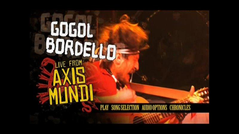 GOGOL BORDELLO Think Locally Fuck Globally Live From Axis Mundi USA 2009 г