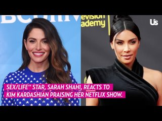 Us Weekly: 'Sex/Life' Sarah Shahi Disses Kim Kardashian Before Netflix Show Went Viral (2021)