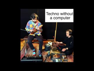 Techno without a computer