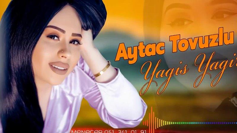 Aytac Tovuzlu Yagis Yagir