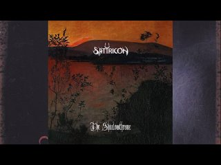 SATYRICON THE SHADOWTHRONE 1994 REMASTERED 2021 FULL ALBUM (youtube канал Wulfensblut Extreme Metal)