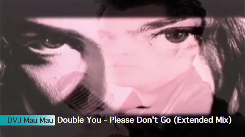 Double You Please Dont Go Extended Mix