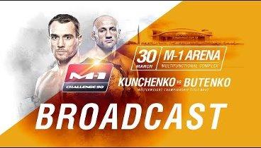 M-1 Challenge 90: КУНЧЕНКО vs. БУТЕНКО / All fights