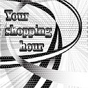 Your shopping hour