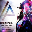 "[LINKIN PARK] ""ALL FOR YOU"""