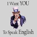 I want you to speak English!
