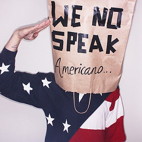 We no speak Americano  ᴮᴱSᵀ