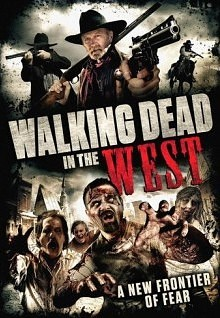 Ходячие мертвецы на диком Западе / Cowboy Zombies (Walking Dead in the West) 2016 (Смотреть Онлайн)